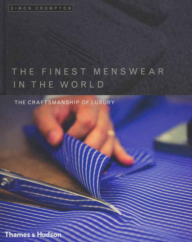 Featured in The Finest Menswear In The World by Simon Crompton