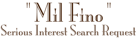 Mil Fino Serious Interest Search Request